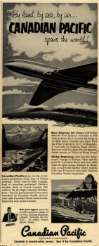 By land, by sea, by air...Canadian Pacific spans the world!